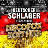 Deutscher Schlager präsentiert Discofox 2017 Hits