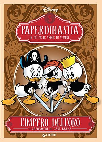L'impero dell'oro. I capolavori di Carl Barks. Paperdinastia. Le più belle storie di sempre