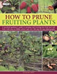 How to Prune Fruiting Plants: A Pract...