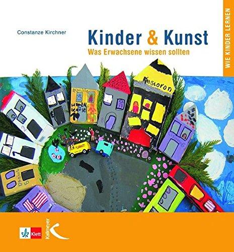 Kinder & Kunst: Was Erwachsene wissen sollten (Kunst Für Erwachsene)