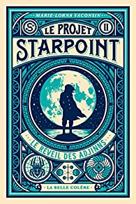 Le projet Starpoint, tome 2 : Le réveil des Adjinns par Marie-Lorna Vaconsin