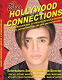 Hollywood Connections: The Secret Resouce Book of Contacts for Movie and Television Agents, Casting Directors and Job and Casting Hotlines