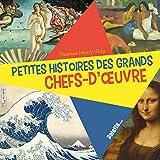 """Afficher """"Petites histoires des grands chefs-d'oeuvre"""""""