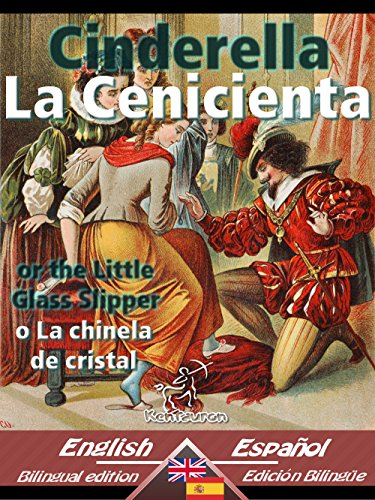 Cinderella - La Cenicienta: Bilingual parallel text - Textos bilingües en paralelo: English-Spanish / Inglés-Español (Dual Language Easy Reader nº 26) por Charles Perrault