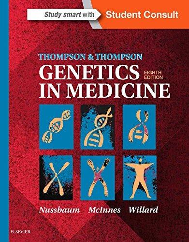 Thompson & Thompson Genetics in Medicine, 8e by Nussbaum MD FACP FACMG, Robert L., McInnes CM MD PhD FRS(C) FCAHS FCCMG, Roderick R., Willard PhD, Huntington F (July 10, 2015) Paperback