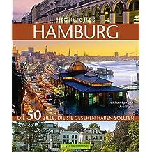 Highlights Hamburg: Die 50 Ziele, die Sie gesehen haben sollten