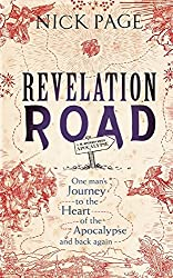 Revelation Road: One man's journey to the heart of apocalypse - and back again by Nick Page (2014-09-11)