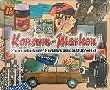 Konsum-Marken: Ein unterhaltsamer Rückblick auf das Ostprodukt