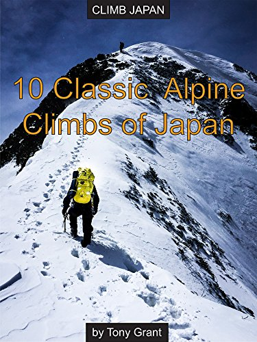 10 Classic Alpine Climbs of Japan (Climb Japan) (English Edition)