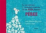 La asombrosa y verdadera historia de un ratón llamado Pérez (Las Tres Edades / Cuentos Ilustrados)