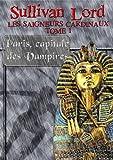 Image de Paris, capitale des Vampires (Les Saigneurs Cardinaux, tome 1)
