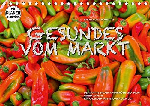 Emotionale Momente: Gesundes vom Markt (Tischkalender 2018 DIN A5 quer): Attraktive Bilder von Gemüse und Salat. (Geburtstagskalender, 14 Seiten ) (CALVENDO Lifestyle)