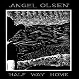 Angel Olsen: Half Way Home [Vinyl LP] (Vinyl)