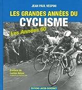 LES GRANDES ANNEES DU CYCLISME - LES ANNEES 60