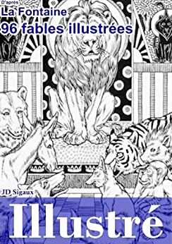 96 Fables de La Fontaine Illustrées [version illustrée] (French Edition) von [Fontaine, Jean de La, JD Sigaux, Percy J. Billinghurst]