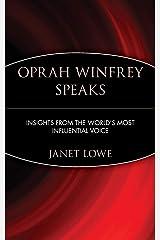 Oprah Winfrey Speaks: Insights from the World's Most Influential Voice: Insight from the World's Most Influential Voice Paperback