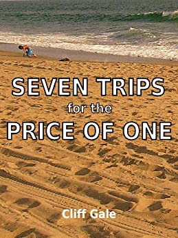 7 Trips for the Price of One by [Gale, Cliff]