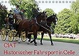 CIAT - Historischer Fahrsport in Celle (Tischkalender 2019 DIN A5 quer): Historischer Fahrsport vor einer imposanten Kulisse (Monatskalender, 14 Seiten ) (CALVENDO Sport)