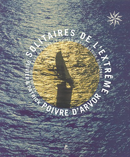 Solitaires de l'extrême par Patrick Poivre d'Arvor, Olivier Poivre d'Arvor