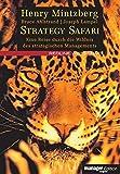 Strategy Safari. Eine Reise durch die Wildnis des strategischen Managements (manager magazin Edition)