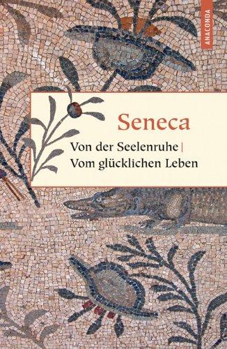 Buchseite und Rezensionen zu 'Von der Seelenruhe / Vom glücklichen Leben / Von der Muße / Von der Kürze des Lebens' von Seneca