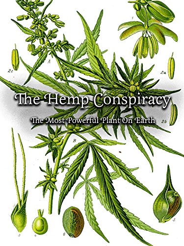 The Hemp Conspiracy - The Most Powerful Plant in the World