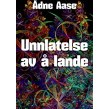 Unnlatelse av å lande (Norwegian Edition)