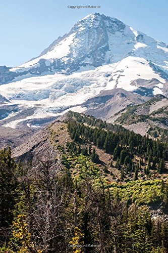 Mt. Hood Oregon Glacier Mountain Scenery Journal: 150 Page Lined Notebook/Diary (Mt Hood)