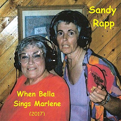 When Bella Sings Marlene (feat. Bella Abzug (D-NY) & Sandy Rapp 1994) [2017]