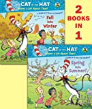 Spring into Summer!/Fall into Winter!(Dr. Seuss/Cat in the Hat) (Deluxe Pictureback) (Pictureback(R))