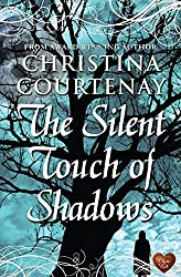 The Silent Touch of Shadows (Shadows from the Past 1) by Christina Courtenay (2012-07-07)