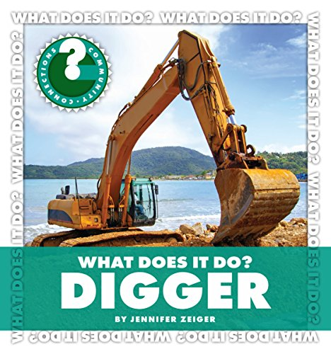 What Does It Do? Digger (Community Connections: What Does It Do?) (English Edition)