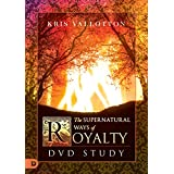 The Supernatural Ways of Royalty: DVD Study