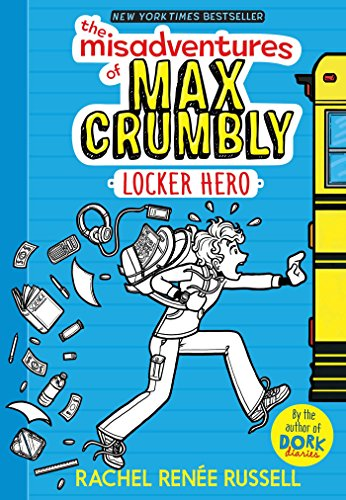The Misadventures of Max Crumbly 1: Locker Hero (English Edition)