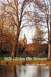 Still Glides the Stream by Flora Jane Thompson (2012-02-08)