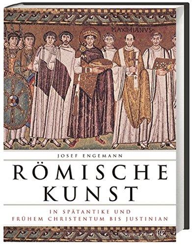 Römische Kunst in Spätantike und frühem Christentum bis Justinian