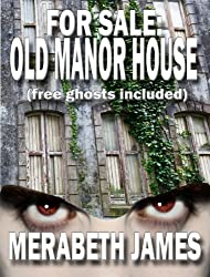 For Sale: Old Manor House (free ghosts included) #1 (A Caitlin McLeod Gothic Thriller)