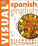 Spanish English Bilingual Visual Dictionary (DK Bilingual Visual Dictionaries) (English Edition)