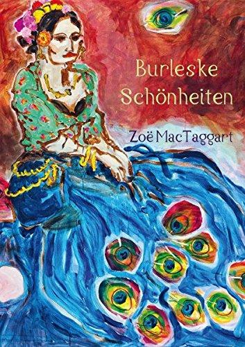 Burleske Schönheiten (Posterbuch DIN A3 hoch): Gemälde von Zoë MacTaggart (Posterbuch, 14 Seiten) (CALVENDO Kunst) [Taschenbuch] [Oct 29, 2014] MacTaggart, Zoë
