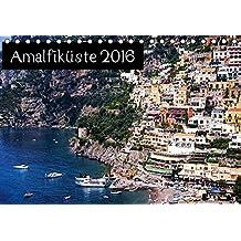 Amalfiküste 2016 (Tischkalender 2016 DIN A5 quer): Amalfi, Sorrent, Positano - Italien von der schönsten Seite (Monatskalender, 14 Seiten) (CALVENDO Orte)