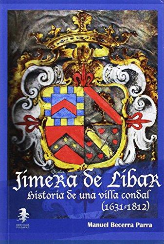 Jimera de Líbar. Historia de una villa condal (1631-1812) (Biblioteca de Estudios de Ronda y la Serranía) por Manuel Becerra Parra