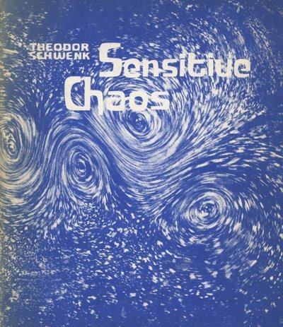 Sensitive Chaos: Creation of Flowing Forms in Water and Air by Theodore Schwenk (1976-06-01)