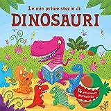 Scarica Libro Le mie prime storie di dinosauri 16 avventure giurassiche Ediz a colori (PDF,EPUB,MOBI) Online Italiano Gratis