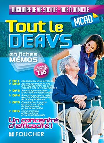 Tout le DEAVS - MCAD en fiches mémos - DE auxiliaire de vie sociale, MC aide à domicile