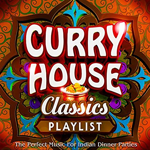 Curry House Classics Playlist - The Perfect Music for Indian Dinner Parties