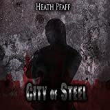 City of Steel: Chaos Awakens, Book 3