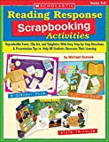 Reading Response Scrapbooking Activities, Grades 3-6: Reproducible Fonts, Clip Art, and Templates with Easy Step-By-Step Directions & Presentation Tip