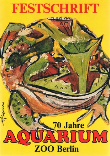 Festschrift: 70 Jahre Aquarium Zoo Berlin - 18. August 1983 -