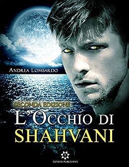L'Occhio di Shahvani di [Lombardo, Andrea]