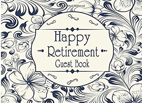 Happy Retirement Guest Book: Teacher Retirement Free Layout For Name, Address, Wish, Congratulate 8.25x6